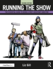 Running the Show : The Essential Guide to Being a First Assistant Director - eBook