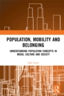 Population, Mobility and Belonging : Understanding Population Concepts in Media, Culture and Society - eBook
