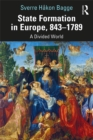 State Formation in Europe, 843-1789 : A Divided World - eBook
