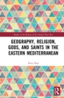 Geography, Religion, Gods, and Saints in the Eastern Mediterranean - eBook