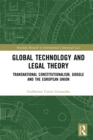 Global Technology and Legal Theory : Transnational Constitutionalism, Google and the European Union - eBook