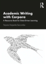 Academic Writing with Corpora : A Resource Book for Data-Driven Learning - eBook