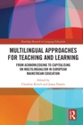 Multilingual Approaches for Teaching and Learning : From Acknowledging to Capitalising on Multilingualism in European Mainstream Education - eBook