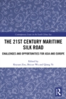 The 21st Century Maritime Silk Road : Challenges and Opportunities for Asia and Europe - eBook