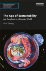 The Age of Sustainability : Just Transitions in a Complex World - eBook