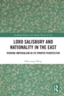 Lord Salisbury and Nationality in the East : Viewing Imperialism in its Proper Perspective - eBook