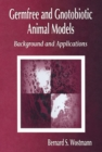 Germfree and Gnotobiotic Animal Models : Background and Applications - eBook