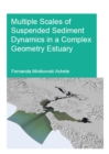 Multiple Scales of Suspended Sediment Dynamics in a Complex Geometry Estuary - eBook