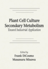 Plant Cell Culture Secondary MetabolismToward Industrial Application - eBook