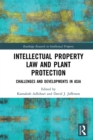 Intellectual Property Law and Plant Protection : Challenges and Developments in Asia - eBook