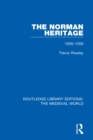 The Norman Heritage : 1055-1200 - eBook