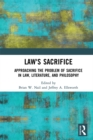 Law's Sacrifice : Approaching the Problem of Sacrifice in Law, Literature, and Philosophy - eBook