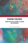 Staging Violence : Gender and Social Control in Jacaras and Entremeses - eBook