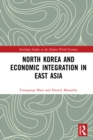 North Korea and Economic Integration in East Asia - eBook