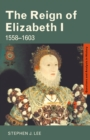 The Reign of Elizabeth I : 1558-1603 - eBook