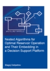 Nested algorithms for optimal reservoir operation and their embedding in a decision support platform - eBook