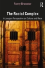 The Racial Complex : A Jungian Perspective on Culture and Race - eBook