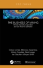 The Business of Mining : Mineral Deposits, Exploration and Ore-Reserve Estimation (Volume 3) - eBook