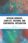 African Borders, Conflict, Regional and Continental Integration - eBook