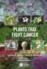 Plants that Fight Cancer, Second Edition - eBook