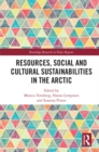 Resources, Social and Cultural Sustainabilities in the Arctic - eBook