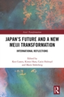 Japan's Future and a New Meiji Transformation : International Reflections - eBook