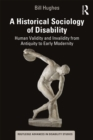 A Historical Sociology of Disability : Human Validity and Invalidity from Antiquity to Early Modernity - eBook