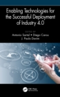Enabling Technologies for the Successful Deployment of Industry 4.0 - eBook