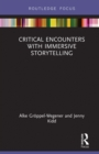 Critical Encounters with Immersive Storytelling : Genre, Narrative and Environments - eBook