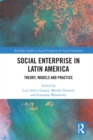 Social Enterprise in Latin America : Theory, Models and Practice - eBook