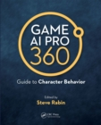 Game AI Pro 360: Guide to Character Behavior - eBook