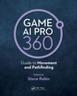 Game AI Pro 360: Guide to Movement and Pathfinding - eBook