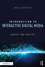 Introduction to Interactive Digital Media : Concept and Practice - eBook