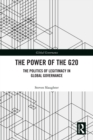 The Power of the G20 : The Politics of Legitimacy in Global Governance - eBook