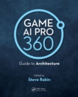 Game AI Pro 360: Guide to Architecture - eBook