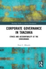 Corporate Governance in Tanzania : Ethics and Accountability at the Crossroads - eBook