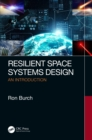 Resilient Space Systems Design : An Introduction - eBook