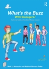 What's the Buzz with Teenagers? : A universal social and emotional literacy resource - eBook