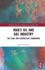 Iraq's Oil and Gas Industry : The Legal and Contractual Framework - eBook