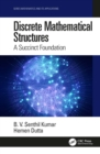 Discrete Mathematical Structures : A Succinct Foundation - eBook