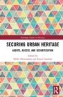 Securing Urban Heritage : Agents, Access, and Securitization - eBook