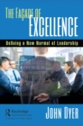 The Facade of Excellence : Defining a New Normal of Leadership - eBook