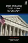 Briefs of Leading Cases in Law Enforcement - eBook