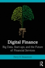 Digital Finance : Big Data, Start-ups, and the Future of Financial Services - eBook