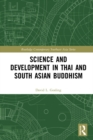 Science and Development in Thai and South Asian Buddhism - eBook