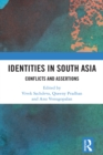 Identities in South Asia : Conflicts and Assertions - eBook