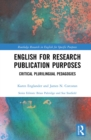 English for Research Publication Purposes : Critical Plurilingual Pedagogies - eBook