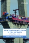 The International Application of FIDIC Contracts : A Practical Guide - eBook