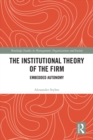 The Institutional Theory of the Firm : Embedded Autonomy - eBook