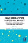 Human Geography and Professional Mobility : International Experiences, Critical Reflections, Practical Insights - eBook